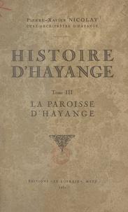 Pierre-Xavier Nicolay - Histoire d'Hayange (3) - La paroisse d'Hayange.