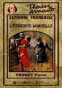 Pierre Yrondy - L'étreinte mortelle.