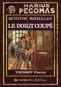 Pierre Yrondy et Louis-Félix Claudel - Le doigt coupé.