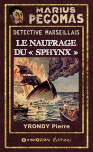 Pierre Yrondy - Le naufrage du « Sphynx ».