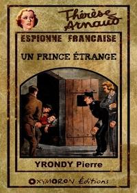 Pierre Yrondy - Un prince étrange.
