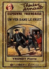 Pierre Yrondy - Un ver dans le fruit.