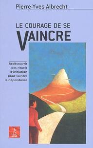 Pierre-Yves Albrecht - Le courage de se vaincre.