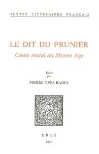 Pierre-Yves Badel - Le Dit du prunier : conte moral du Moyen Age.