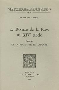 Pierre-Yves Badel - Le Roman de la Rose au XIVe siècle - Etude de la réception de l'oeuvre.