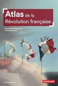 Pierre-Yves Beaurepaire et Silvia Marzagalli - Atlas de la Révolution française - Un basculement mondial, 1776-1815.