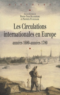 Pierre-Yves Beaurepaire et Pierrick Pourchasse - Les Circulations internationales en Europe - Années 1680-années 1780.