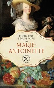 Pierre-Yves Beaurepaire - Marie-Antoinette.