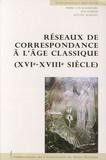 Pierre-Yves Beaurepaire et Jens Häseler - Réseaux de correspondance à l'âge classique (XVIe-XVIIIe siècle).