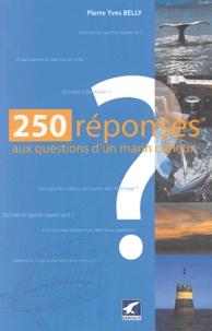 Pierre-Yves Belly - Deux cent cinquante réponses aux questions du marin curieux.