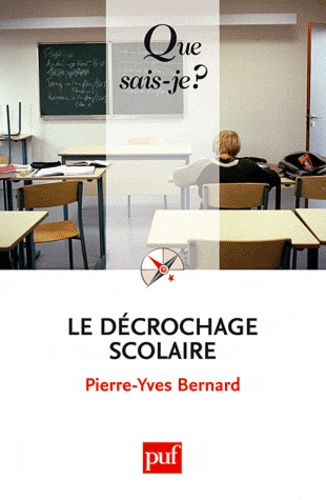 Pierre-Yves Bernard - Le décrochage scolaire.