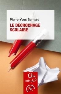 Le décrochage scolaire - Pierre-Yves Bernard - 9782130801047 - 6,49 €
