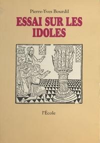 Pierre-Yves Bourdil - Essai sur les idoles.