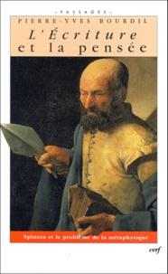 Pierre-Yves Bourdil - L'ECRITURE ET LA PENSEE. - Spinoza et le problème de la métaphysique.