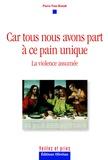 Pierre-Yves Brandt - Car tous nous avons part à ce pain unique - La violence assumée.