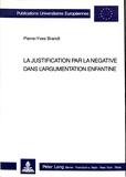 Pierre-Yves Brandt - La justification par la négative dans l'argumentation enfantine.