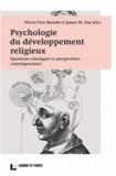 Pierre-Yves Brandt et James M. Day - Psychologie du développement religieux - Questions classiques et perspectives contemporaines.