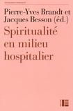 Pierre-Yves Brandt et Jacques Besson - Spiritualité en milieu hospitalier.