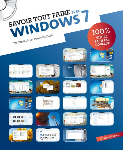 Pierre-Yves Caillault - Savoir tout faire avec Windows 7. 1 Cédérom
