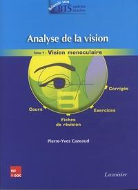 Pierre-Yves Cazeaud - Analyse de la vision - Tome 1, Vision monoculaire.