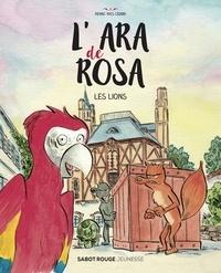 Pierre-Yves Cezard - L'ara de Rosa - Les lions.