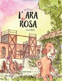 Pierre-Yves Cezard - L'ara de Rosa - Les chiens.