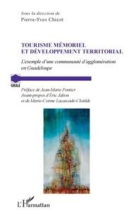 Pierre-Yves Chicot - Tourisme mémoriel et développement territorial - L'exemple d'une communauté d'agglomération en Guadeloupe.