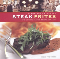 Pierre-Yves Chupin - Steak frites and classic french bistro cooking.