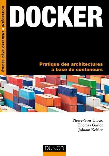 Docker - Pierre-Yves Cloux, Thomas Garlot, Johann Kohler - Format PDF - 9782100753505 - 21,99 €