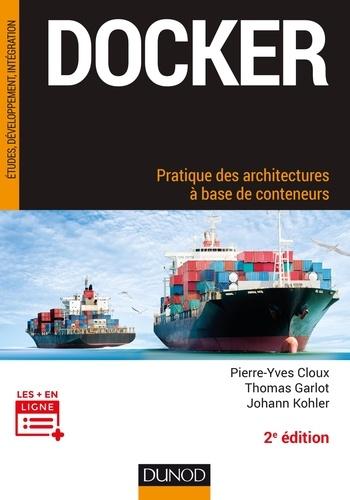 Docker - Pierre-Yves Cloux, Thomas Garlot, Johann Kohler - Format ePub - 9782100792658 - 22,99 €