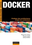 Pierre-Yves Cloux et Thomas Garlot - Docker - Pratique des architectures à base de conteneurs.