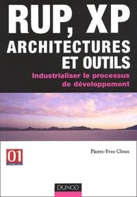 RUP, XP Architectures et outils. Industrialiser le processus de développement - Pierre-Yves Cloux   Showmesound.org