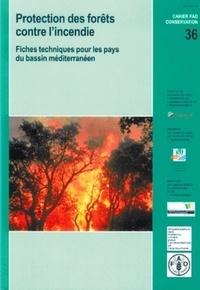 Pierre-Yves Colin - Protection des forêts contre l'incendie - Fiches techniques pour les pays du bassin méditerrannéen.