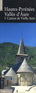 Pierre-Yves Corbel et Jean-François Peiré - Hautes-Pyrénées Vallée d'Aure - Tome 1, Canton de Vielle-Aure.