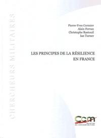 Pierre-Yves Cormier et Alain Ferran - Les principes de la résilience en France.