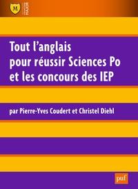 Pierre-Yves Coudert et Christel Diehl - Tout l'anglais pour réussir Sciences Po et les concours des IEP.