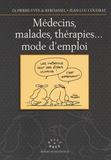Pierre-Yves de Kerdaniel - Médecins, maladies, thérapies... mode d'emploi.