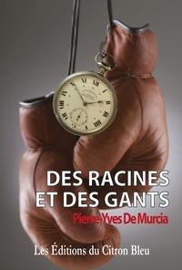Pierre-Yves De Murcia - Des racines et des gants.