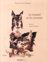 Pierre-Yves Demars - Le renard et la caverne - Douze contes insolites pour un pays caché.