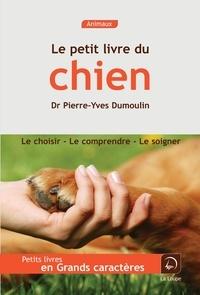 Pierre-Yves Dumoulin - Le petit livre du chien.