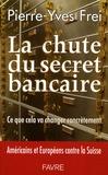 Pierre-Yves Frei - La chute du secret bancaire - Ce que cela va changer concrètement.