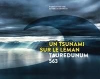 Un tsunami sur le Léman- Tauredunum 563 - Pierre-Yves Frei |