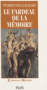 Pierre-Yves Gaudard - Le fardeau de la mémoire - Le deuil collectif allemand après le national-socialisme.