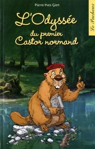 Pierre-Yves Gien - L'odyssée du premier castor normand.