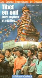 Pierre-Yves Ginet - Tibet en exil. - Mythes et réalités.
