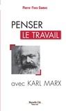 Pierre-Yves Gomez - Penser le travail avec Karl Marx.