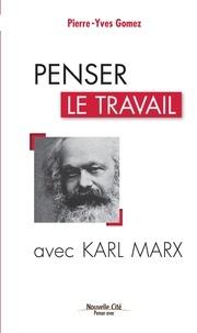 Penser le travail avec Karl Marx.pdf