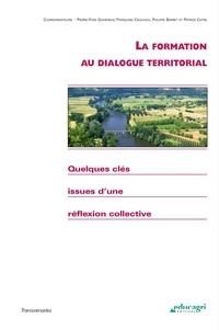 Pierre-Yves Guihéneuf et Philippe Barret - La formation au dialogue territorial - Quelques clés issues d'une réflexion collective.