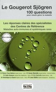 Pierre-Yves Hatron et Zahir Amoura - Le Gougerot Sjörgen - Les réponses claires des spécialistes des centres de référence.