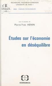 Pierre-Yves Hénin - Études sur l'économie en déséquilibre.